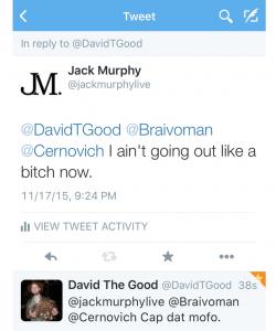I aint going out like no bitch Jack Murphy Live